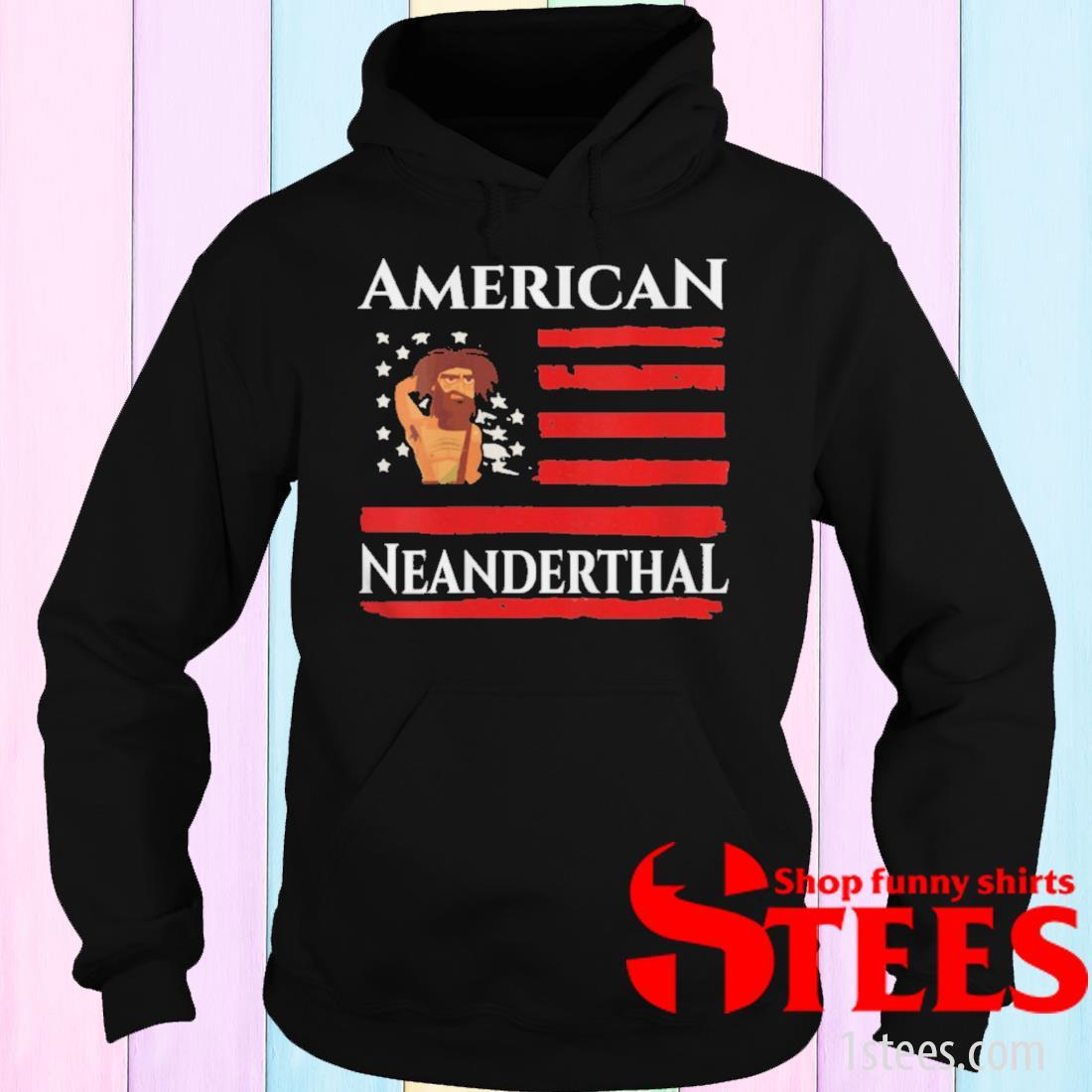 American Neanderthal Us Flag Proud T-Shirt hoodie