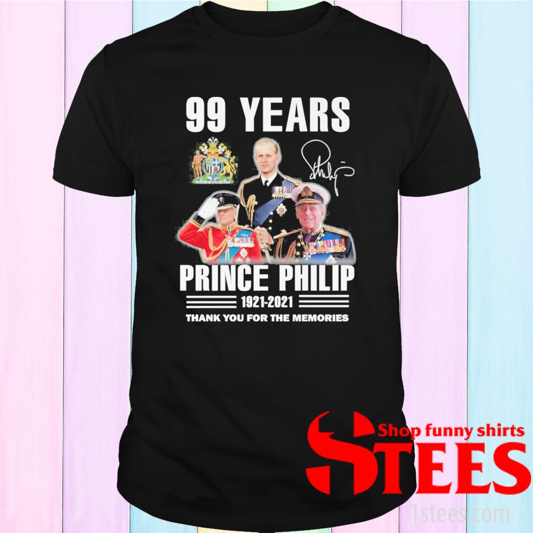99 Years Prince Philip 1921 2021 Thank You For The Memories Signature Shirt