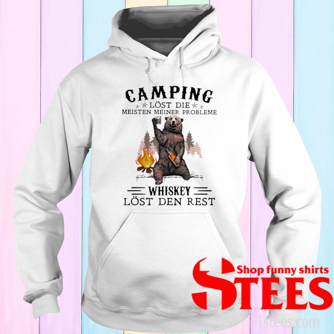 Camping Lost Die Meisten Meiner Probleme Whiskey Lost Den Rest Bear Shirt hoodie