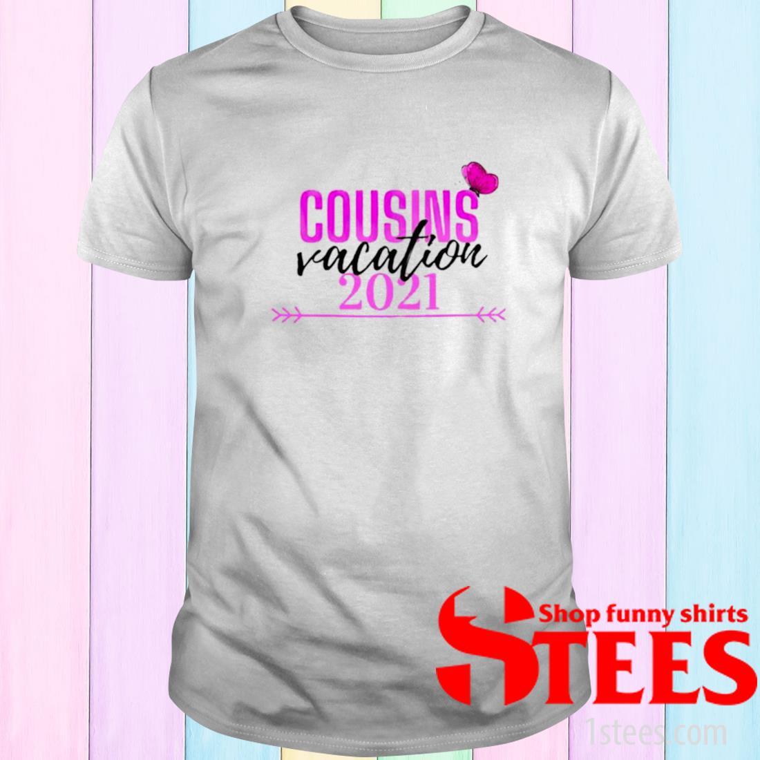 Cousins Vacation 2021 Shirt