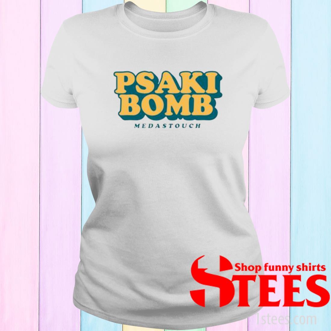 Psaki Bomb Meidastouch Shirt ladies tee