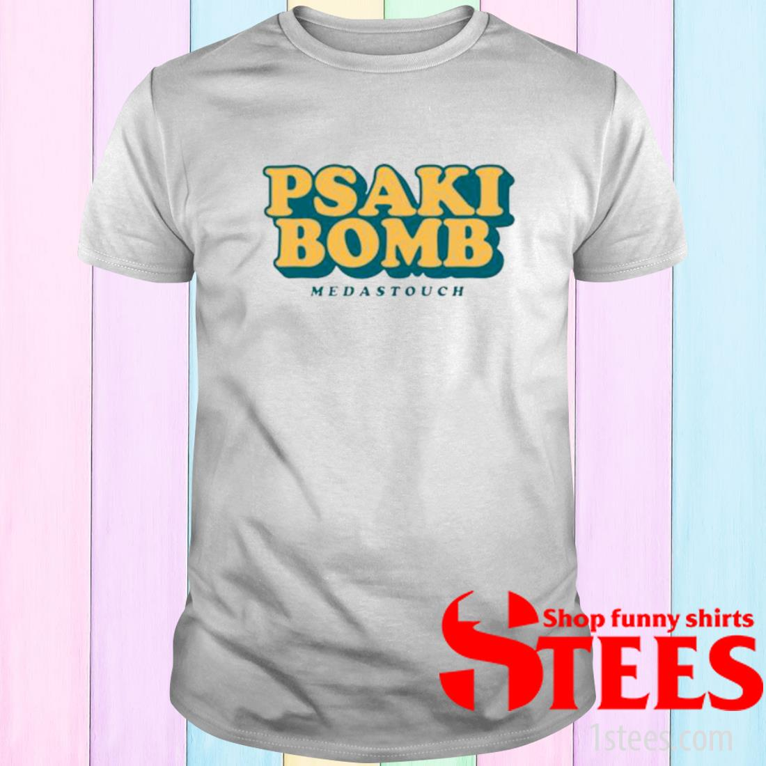 Psaki Bomb Meidastouch Shirt