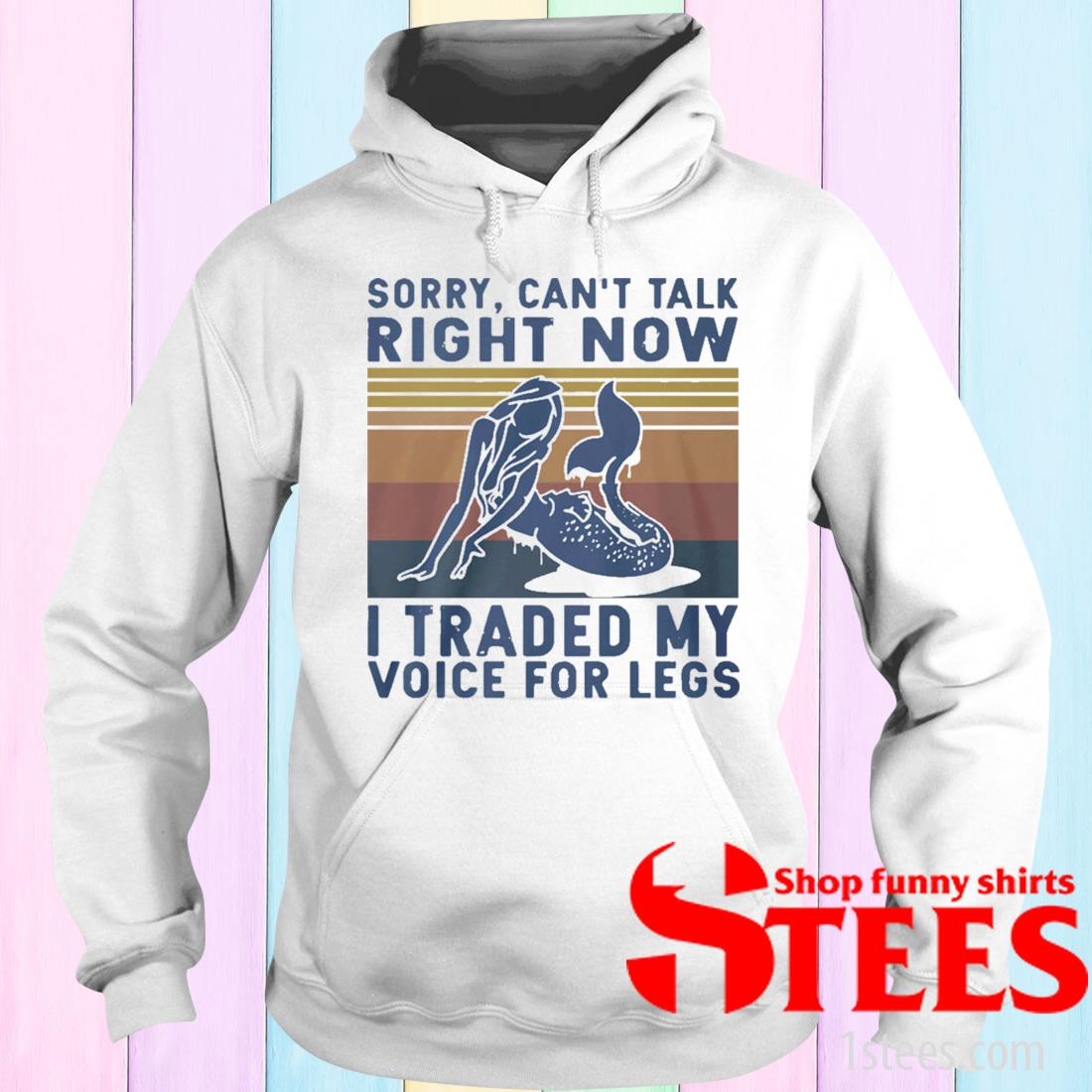 Sorry Cant Talk Right Now I Traded My Voice Legs Vintage Shirt hoodie