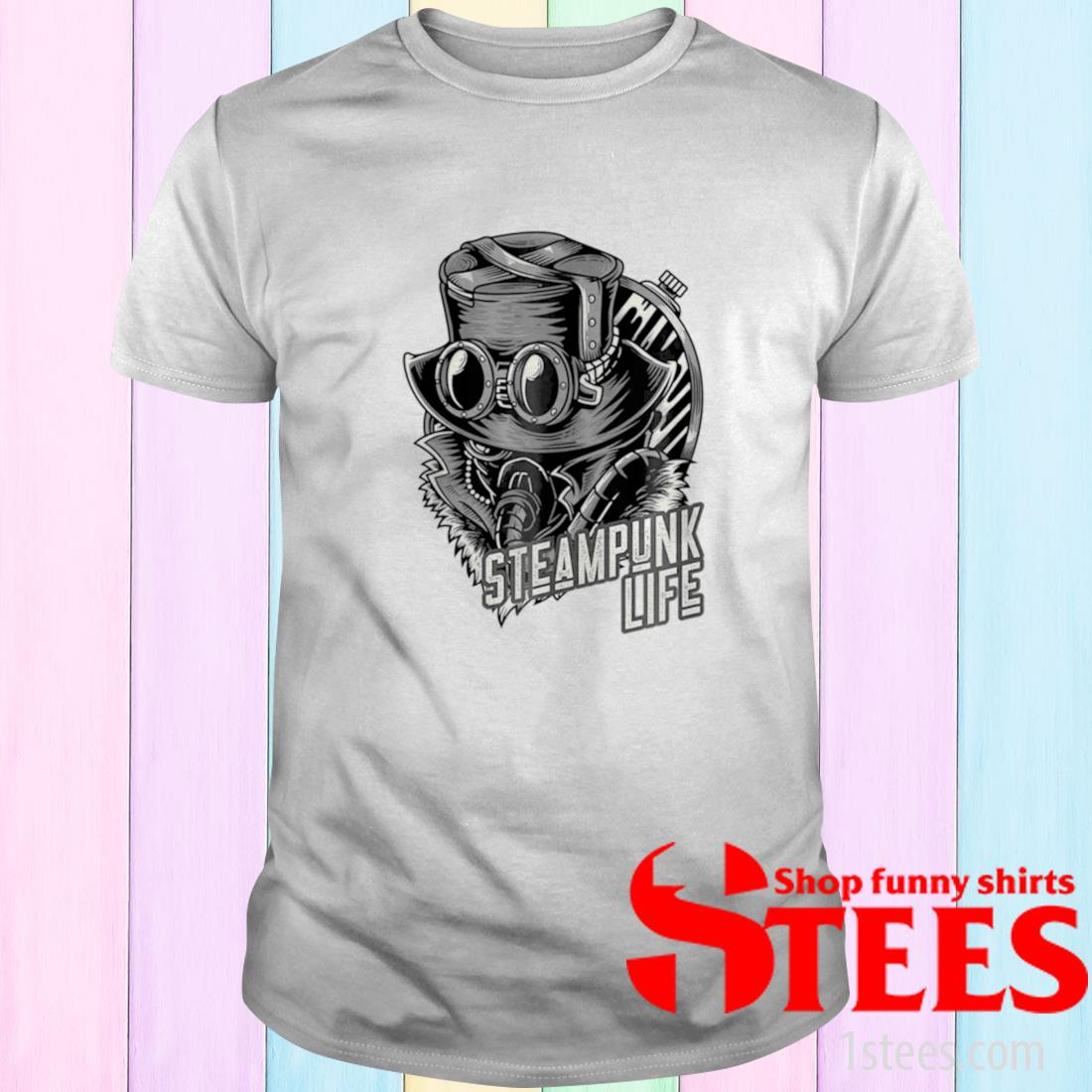 Steampunk Life Shirt