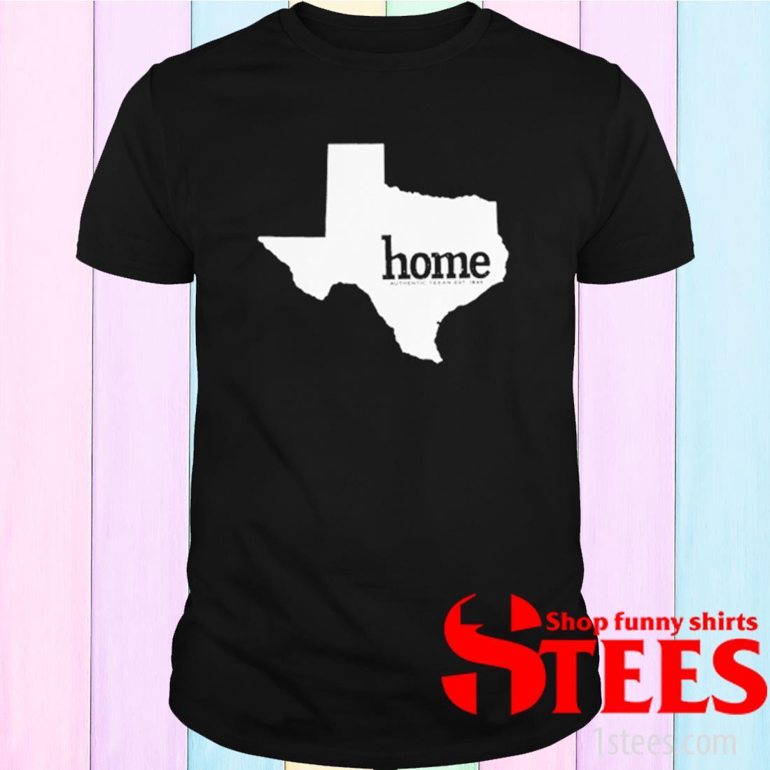 Texas Home Authentic Texas Shirt