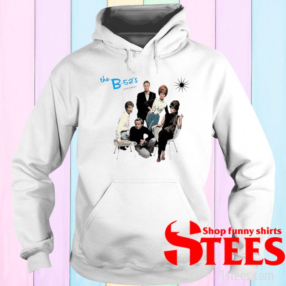 The B 52s Wild Planet Shirt hoodie