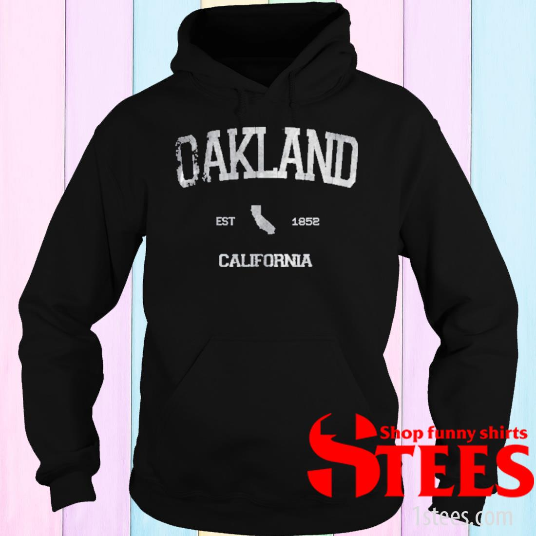 Oakland California CA State Athletic Est 1852 Shirt hoodie