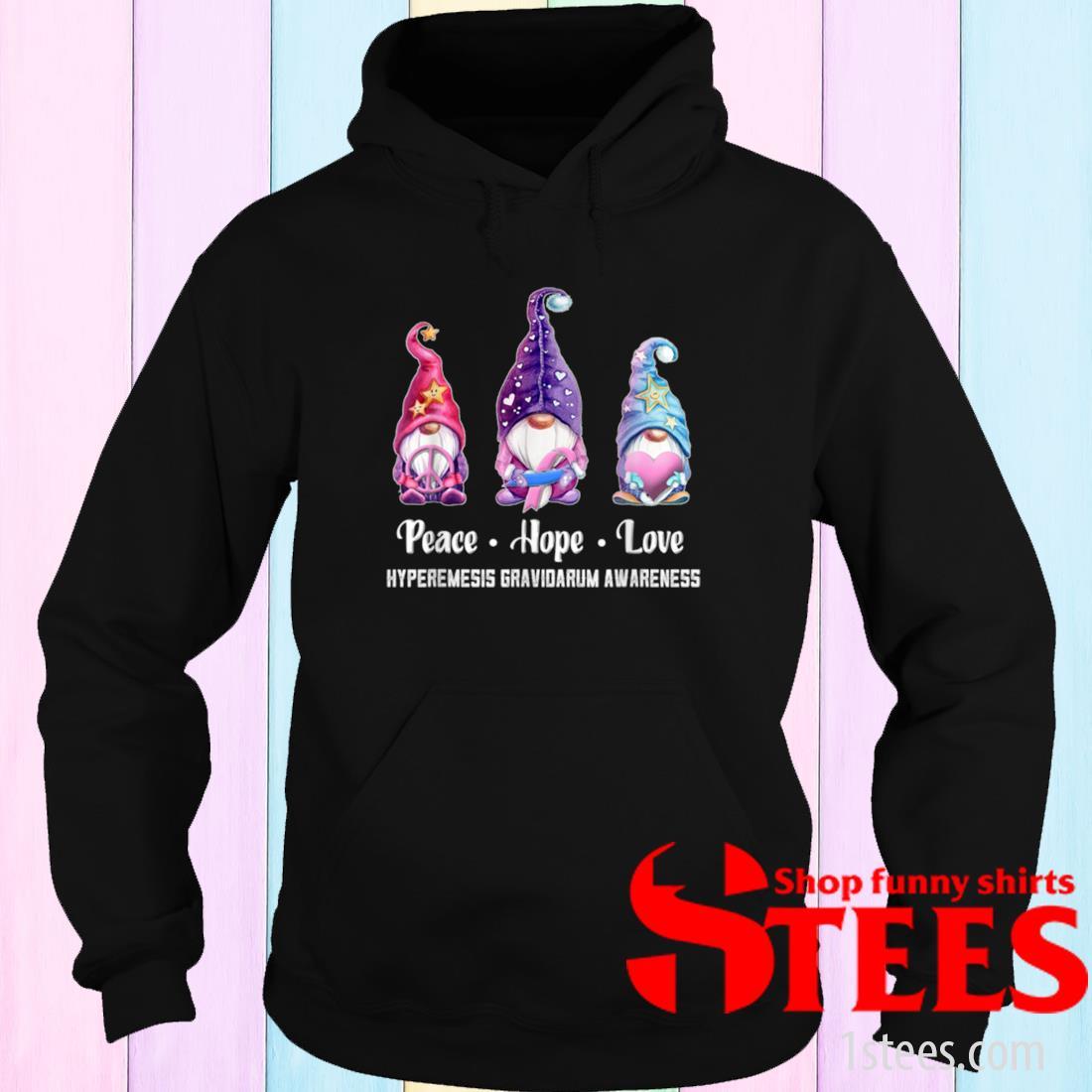 Peace Hope Love Gnomes Hyperemesis Gravidarum Awareness Shirt hoodie
