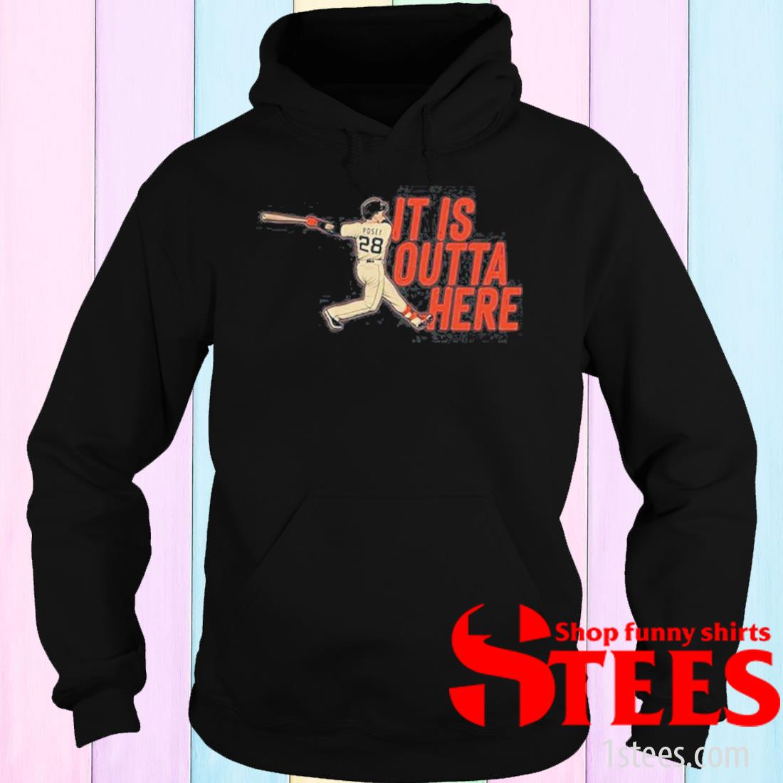 Posey It Is Outta Here Shirt hoodie