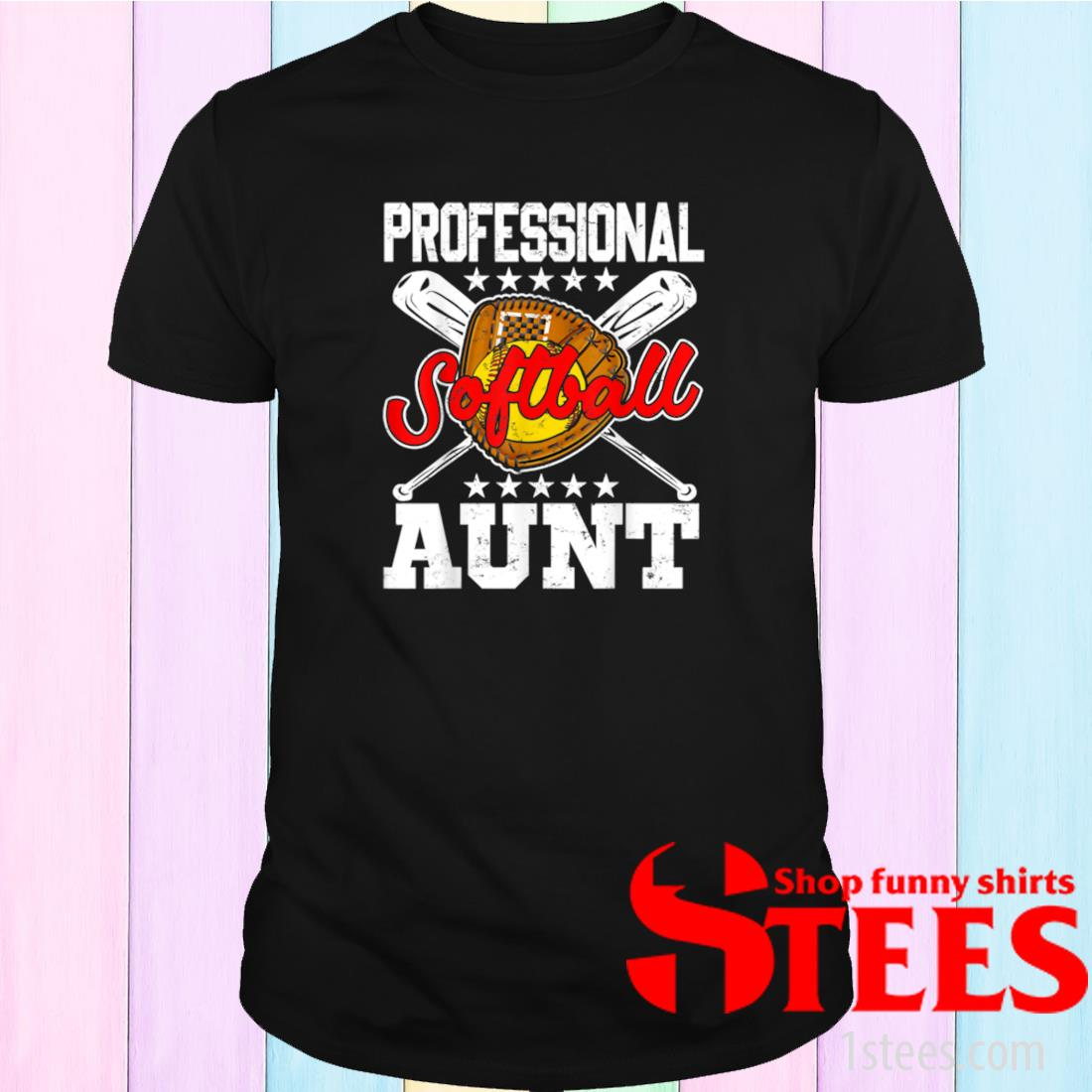 Professional Softball Aunt Happy Mother's Day Softball Lover Shirt