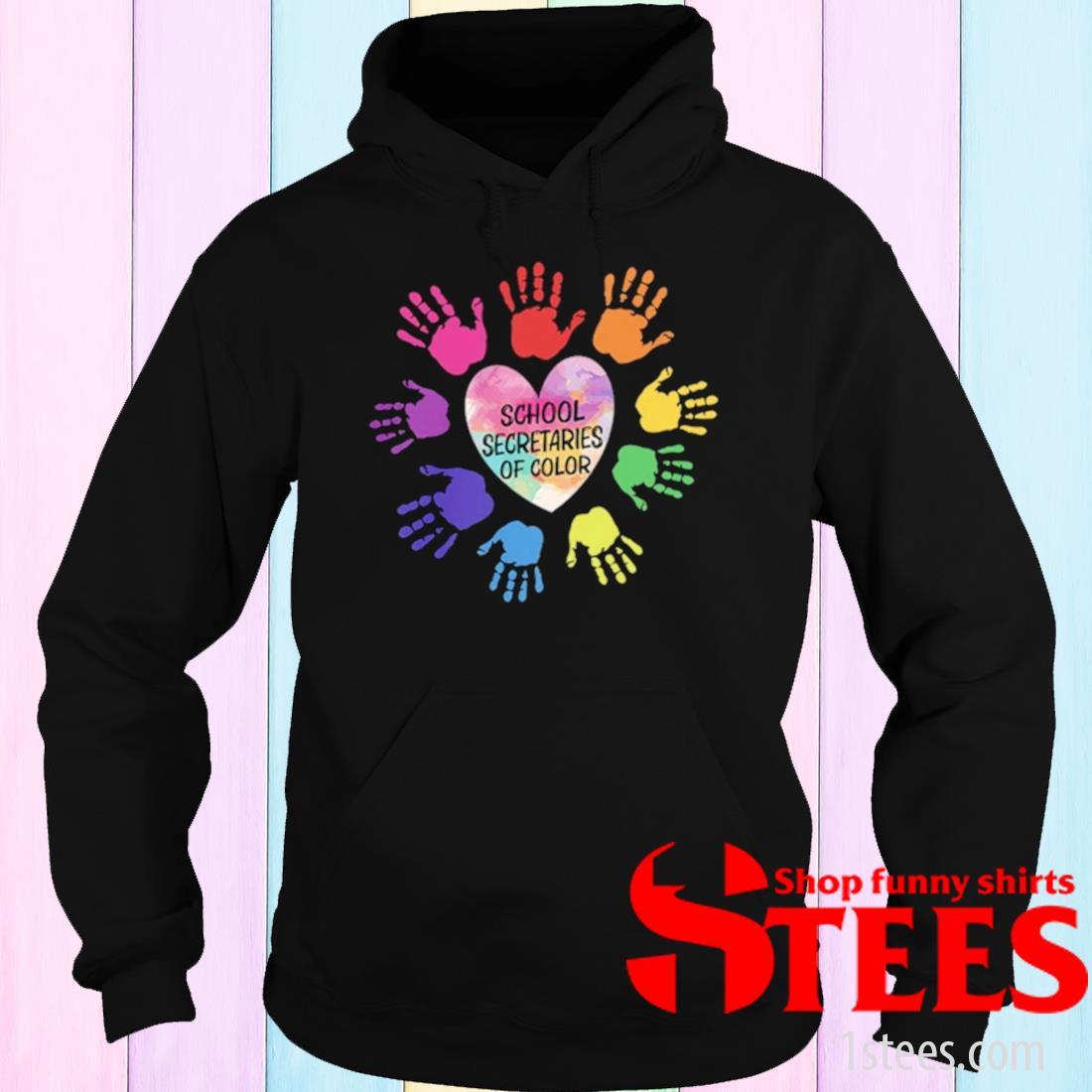 School Secretaries Of Color Shirt hoodie