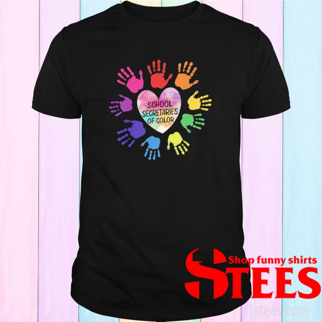 School Secretaries Of Color Shirt