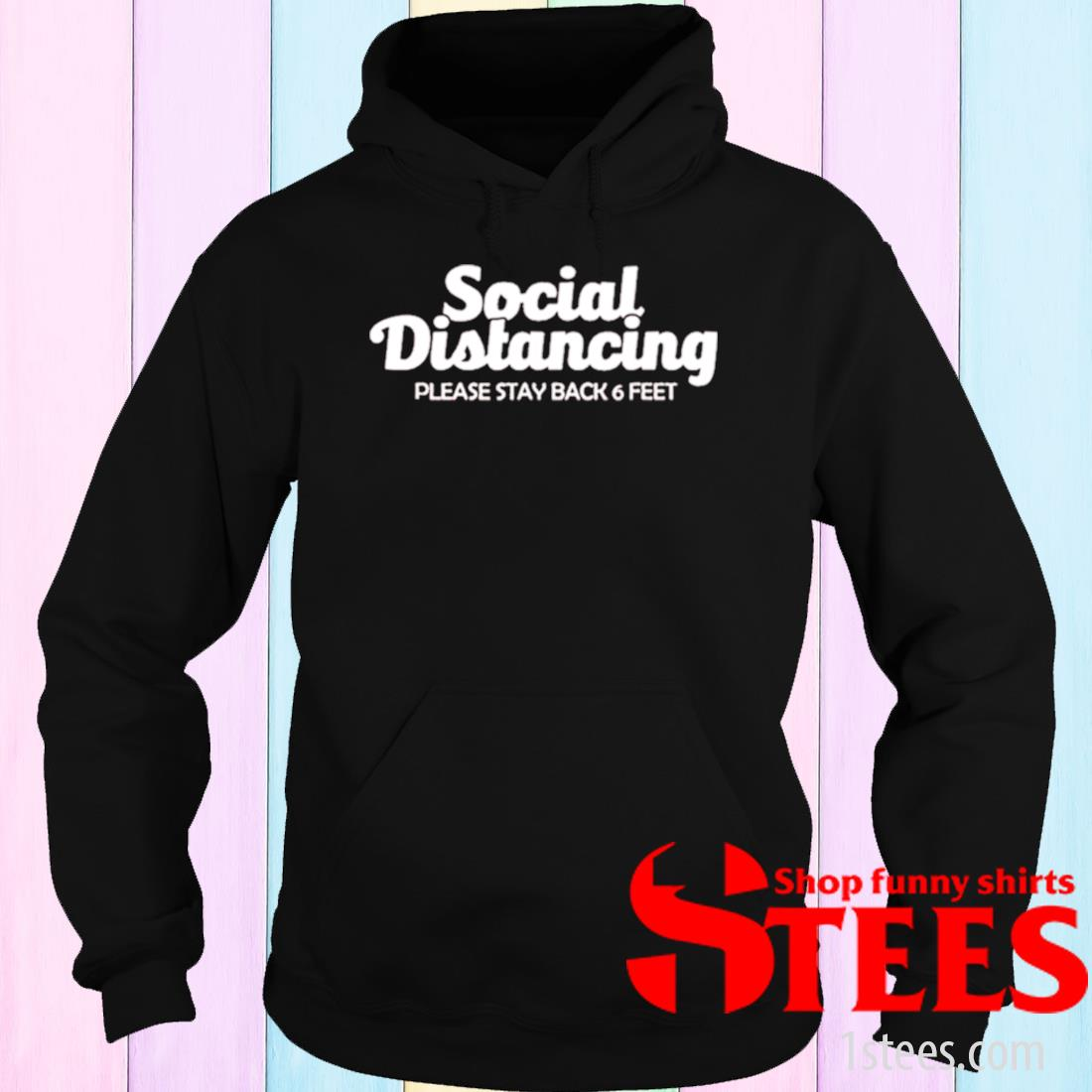 Social Distancing Please Stay Back 6 Feet Anti Social Shirt hoodie