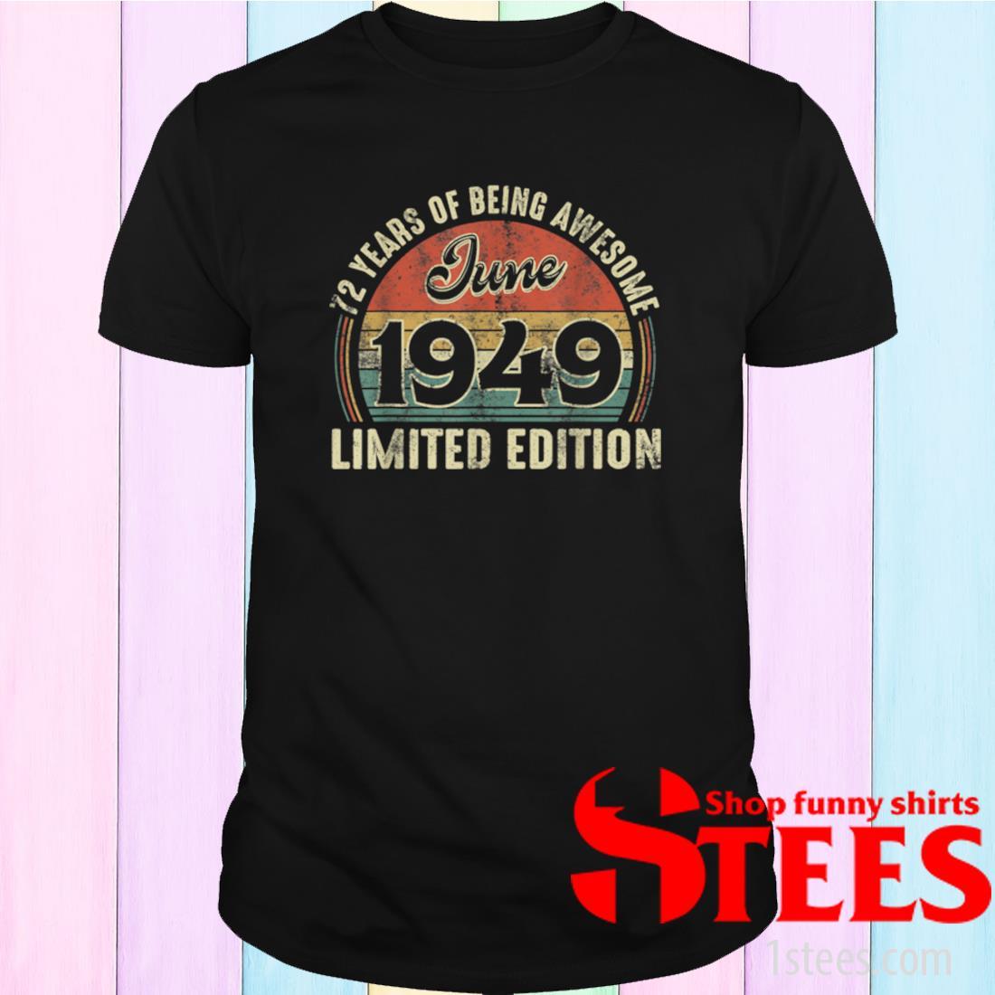 Vintage June 1949 Distressed 72 Year Old Retro Shirt