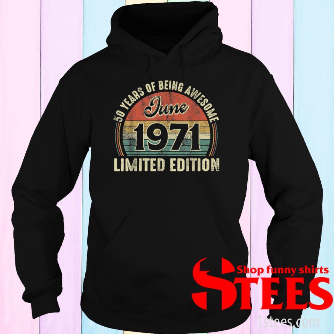 Vintage June 1971 Distressed 50 Year Old Shirt hoodie