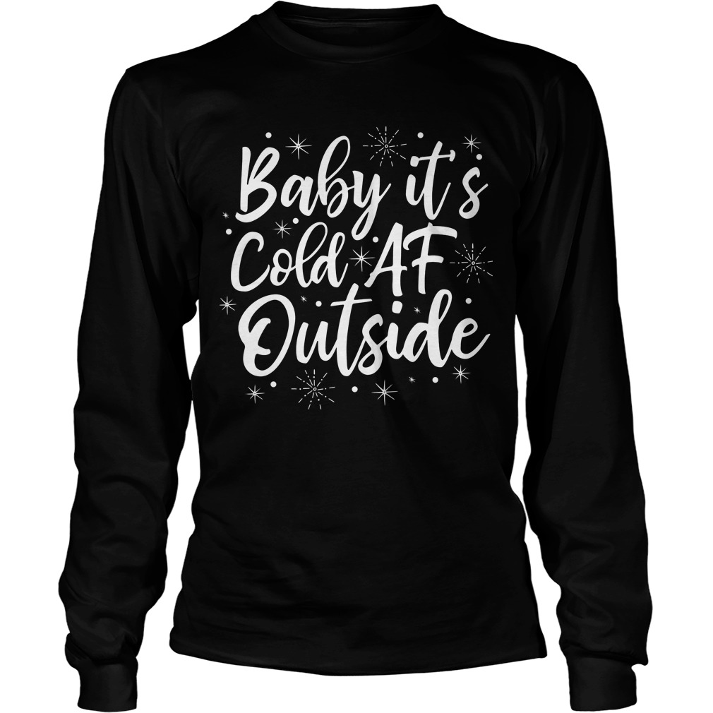 Baby it's cole af outside longsleeve shirt