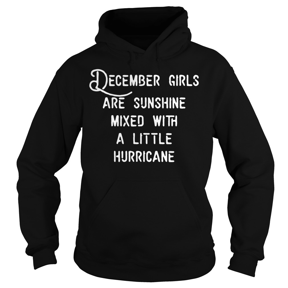 December girls are sunshine mixed a little hurricane hoodie