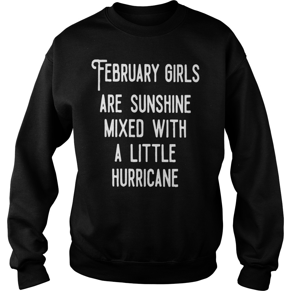 February girls are sunshine mixed a little hurricane sweater