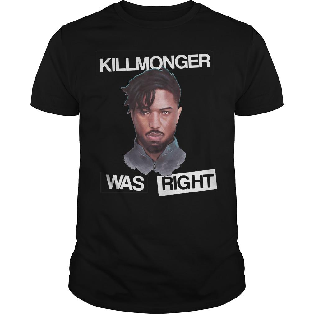 Killmonger Was right shirt