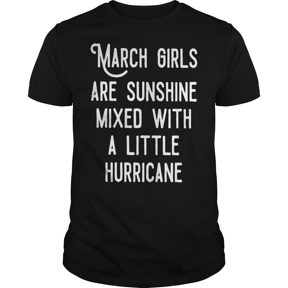 March girls are sunshine mixed a little hurricane shirt