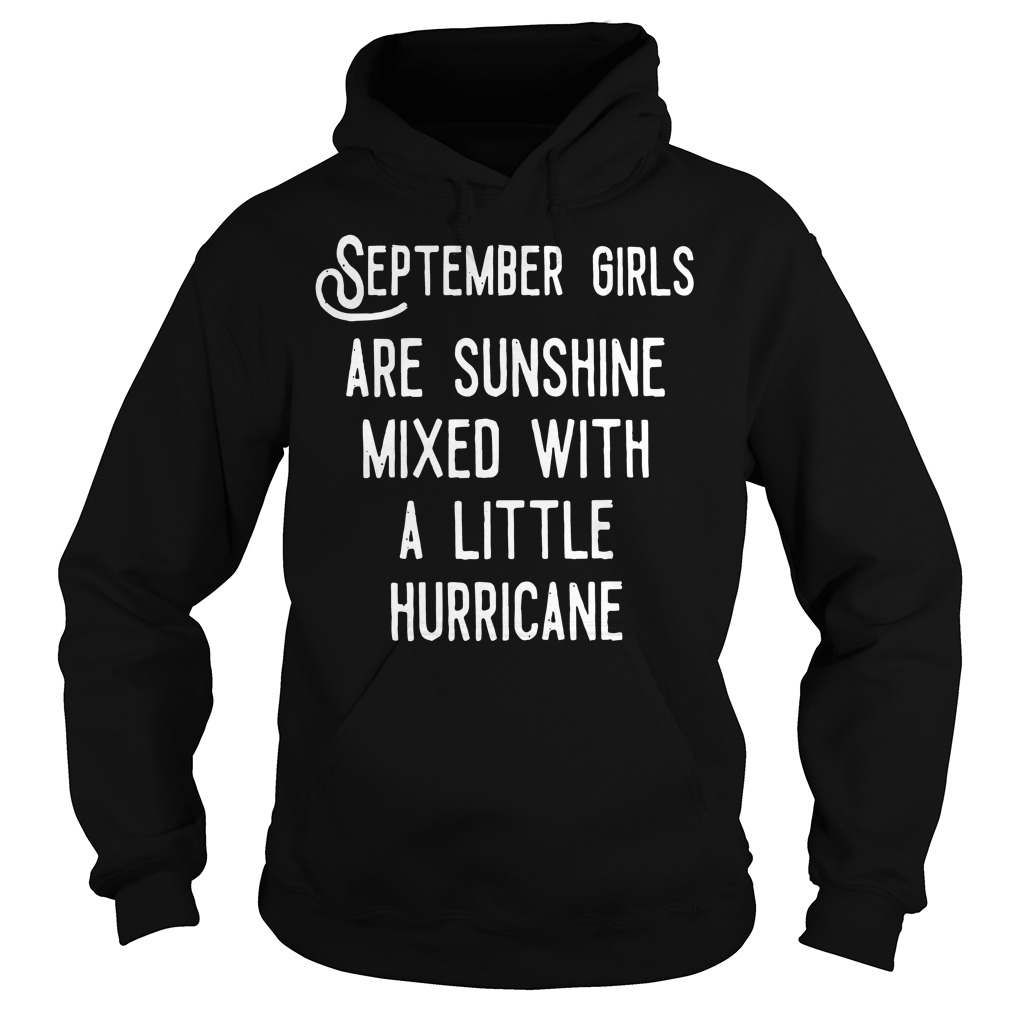 September girls are sunshine mixed a little hurricane hoodie