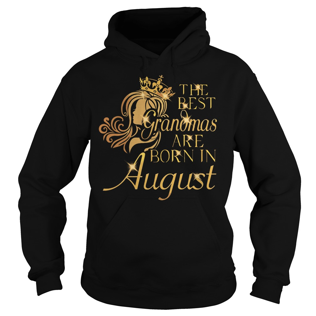 The best grandmas are born in August Hoodie