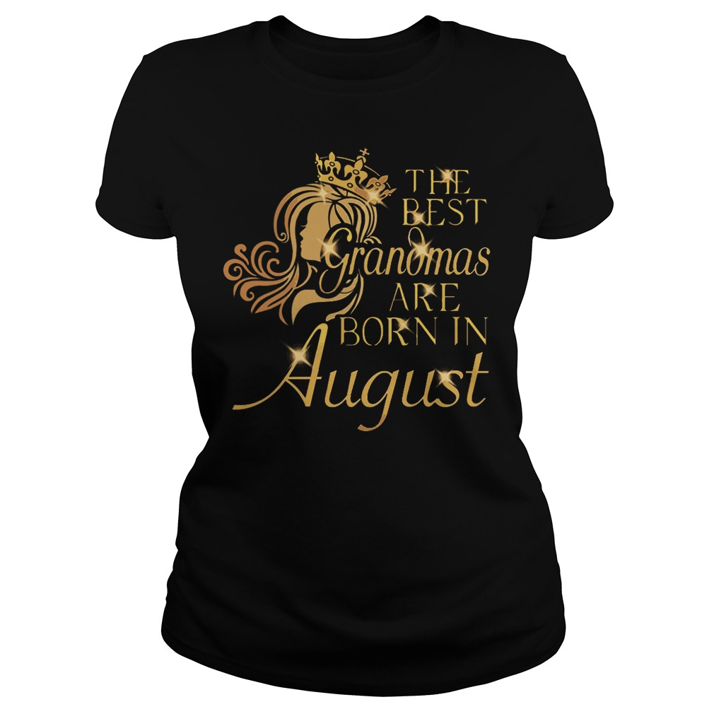 The best grandmas are born in August shirt