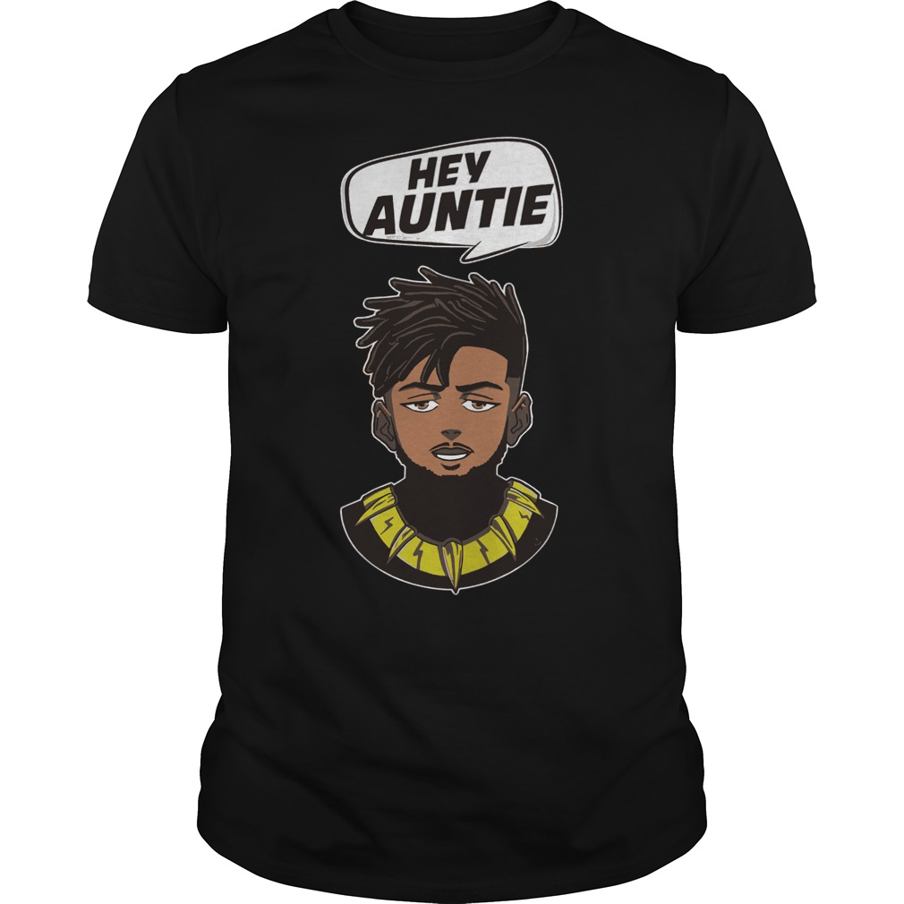 Erik Killmonger hey auntie shirt