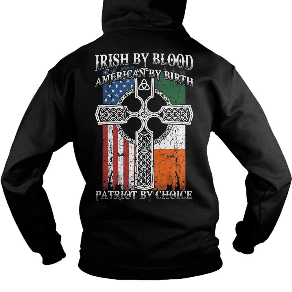Irish by blood american by birth patriot by choice Hoodie