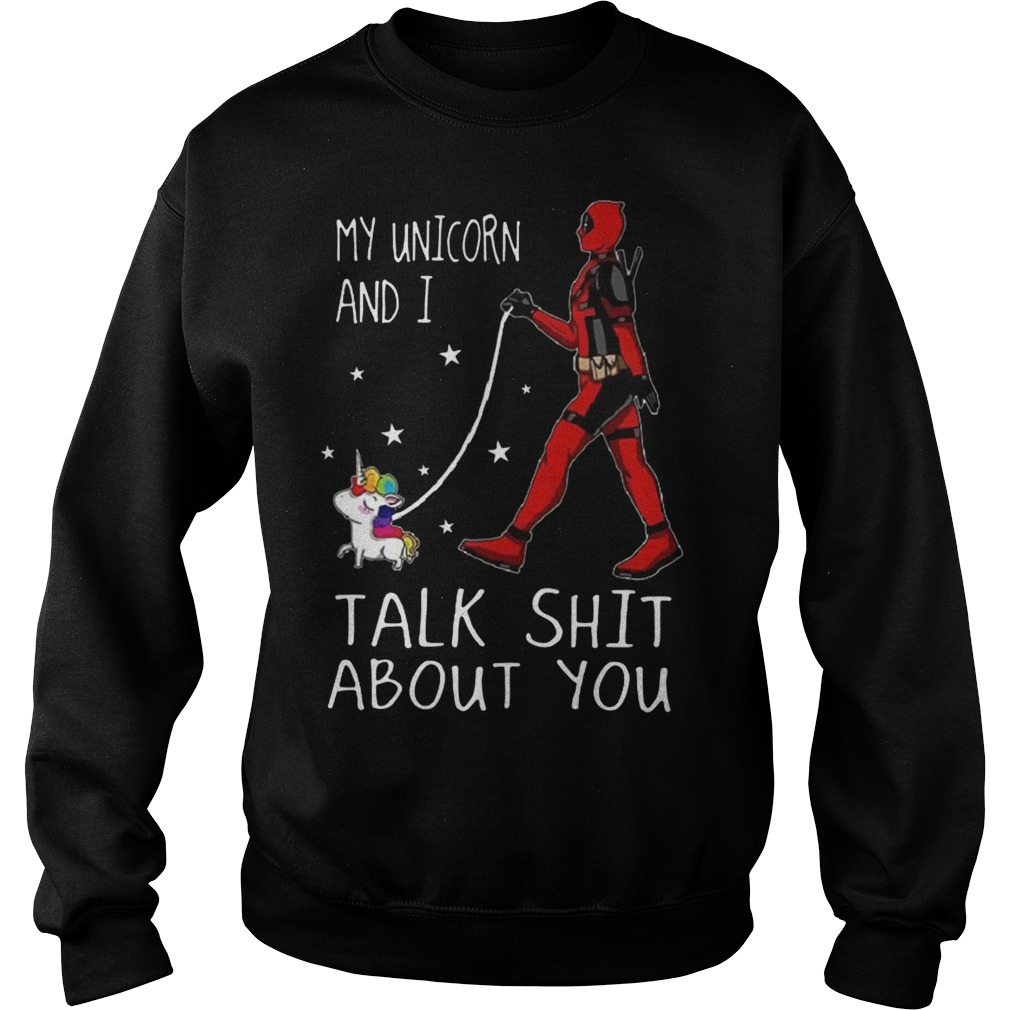 My Unicorn and i talk shit about you Sweater(Deadpool walk with Unicorn)