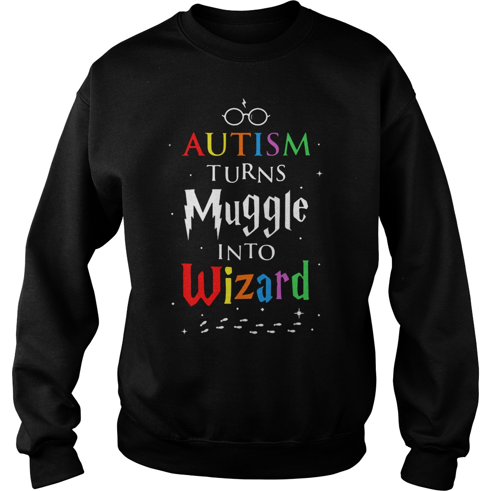 Autism turn muggles into wizards sweater