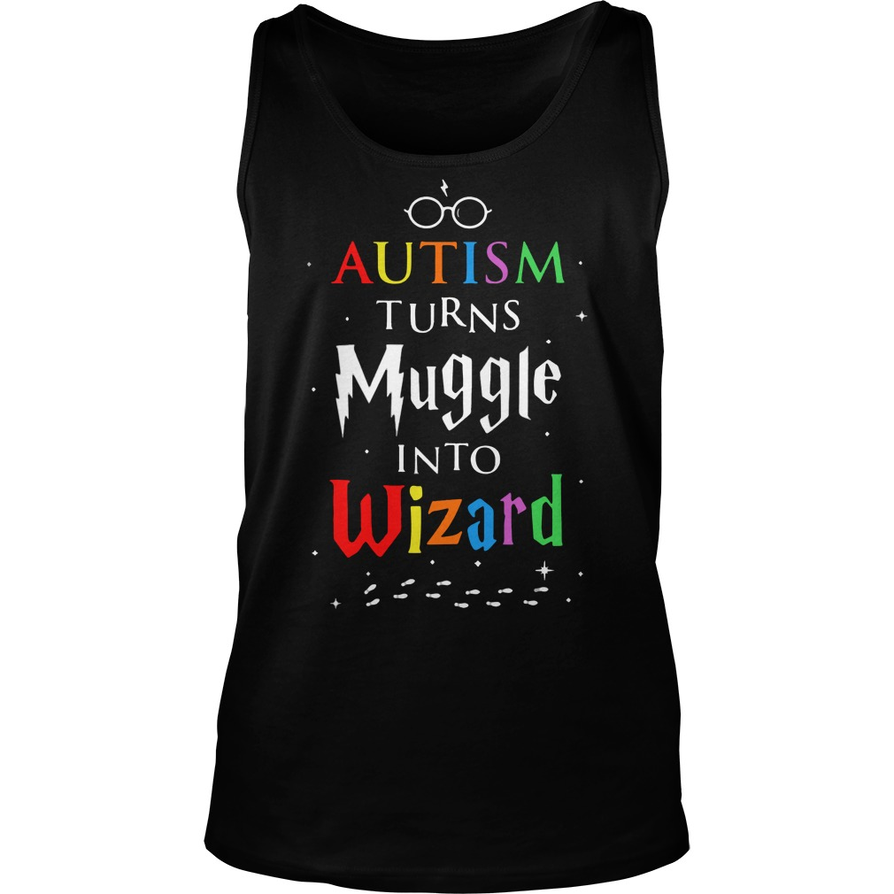 Autism turn muggles into wizards tank top
