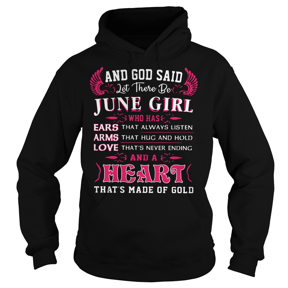 And god said let there be June girl who has ears arms love Hoodie