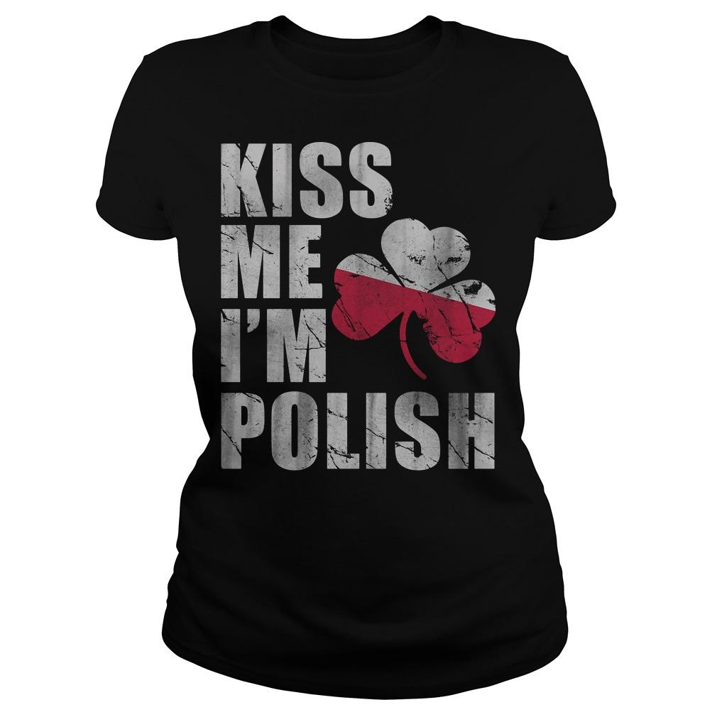 Kiss me I'm polish patrick's day laides shirt
