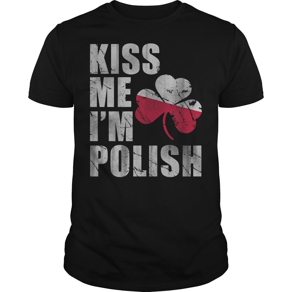 Kiss me I'm polish patrick's day shirt