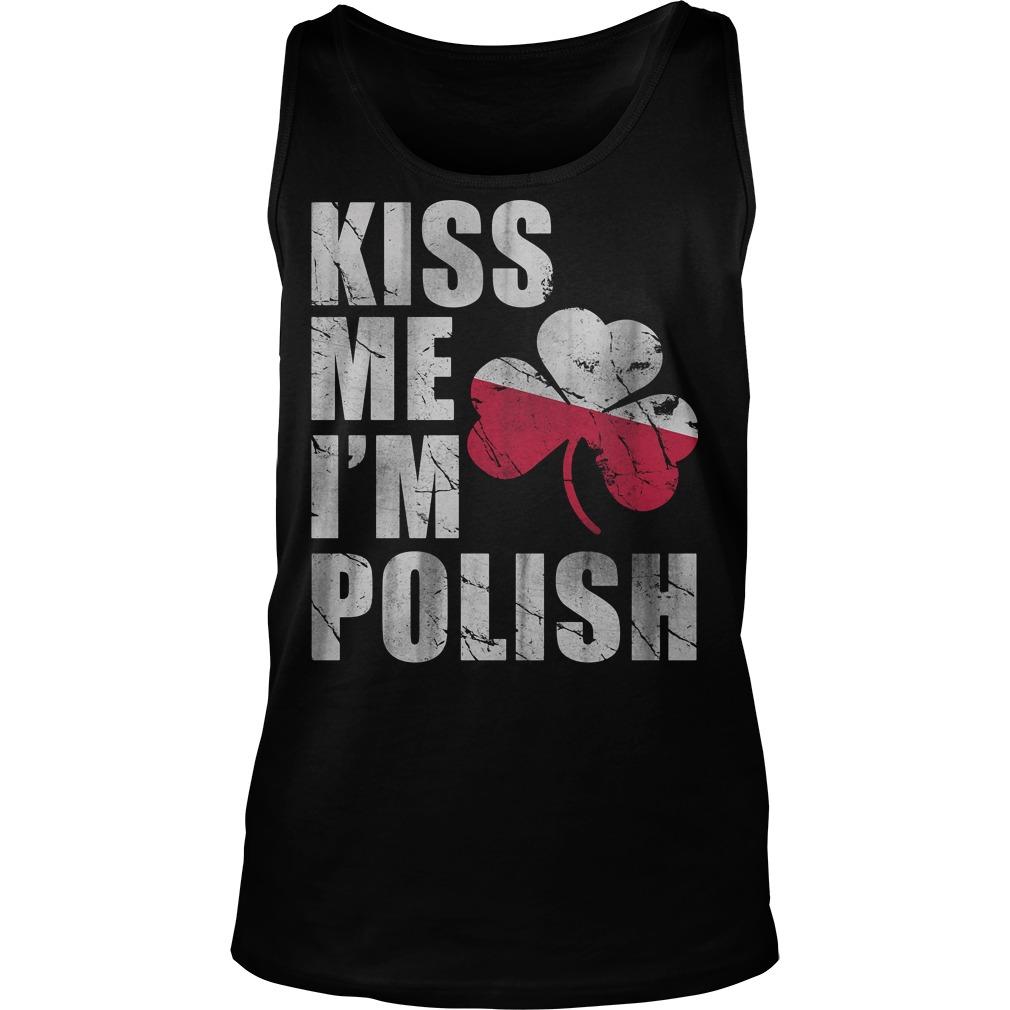 Kiss me I'm polish patrick's day tank top