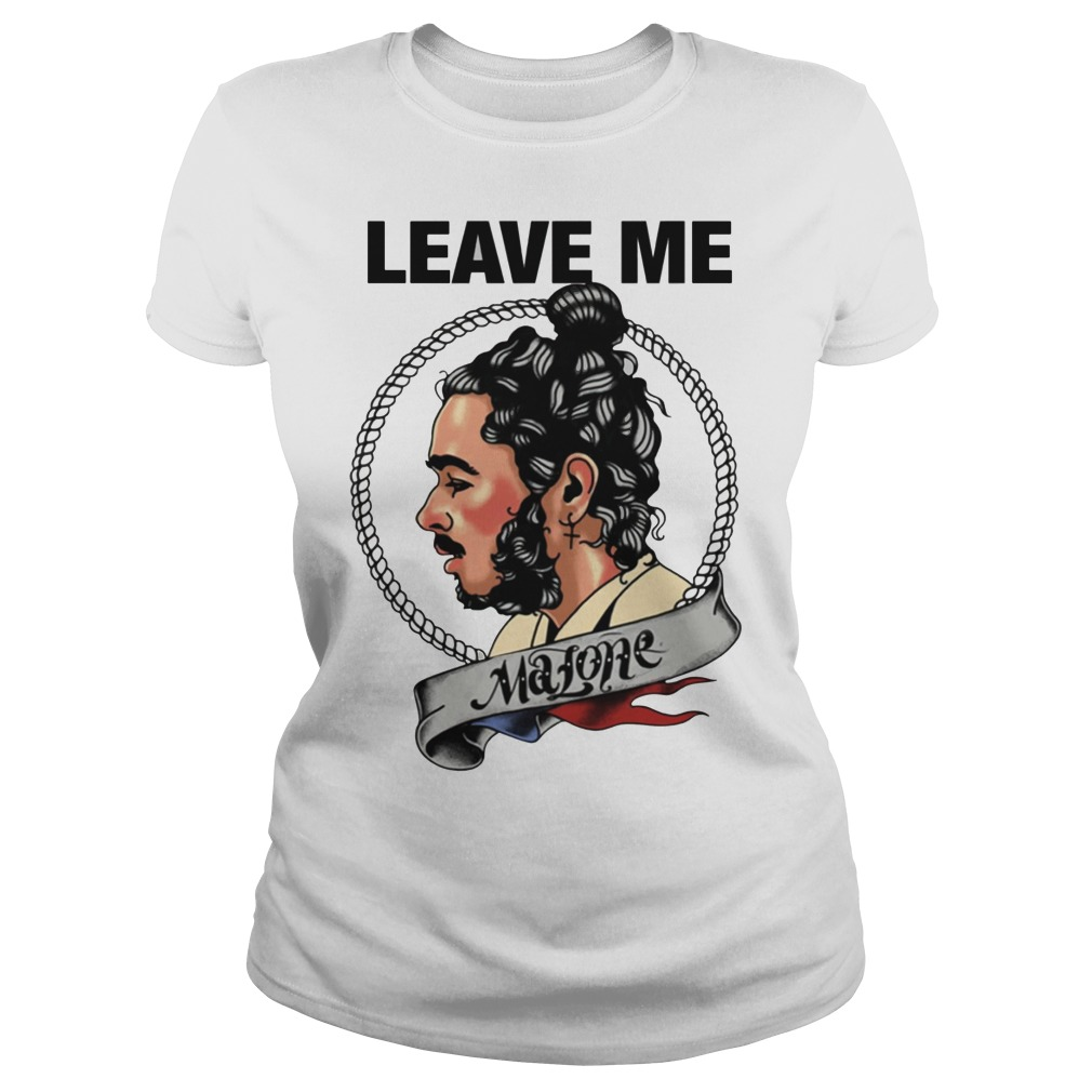 Leave me Malone Ladies t-shirt