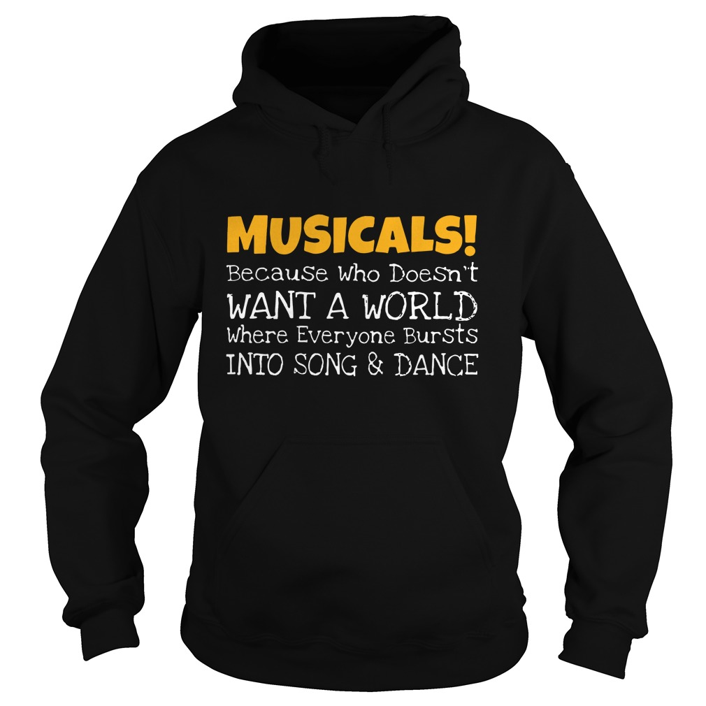 Musicals because who doesn't want a world hoodie