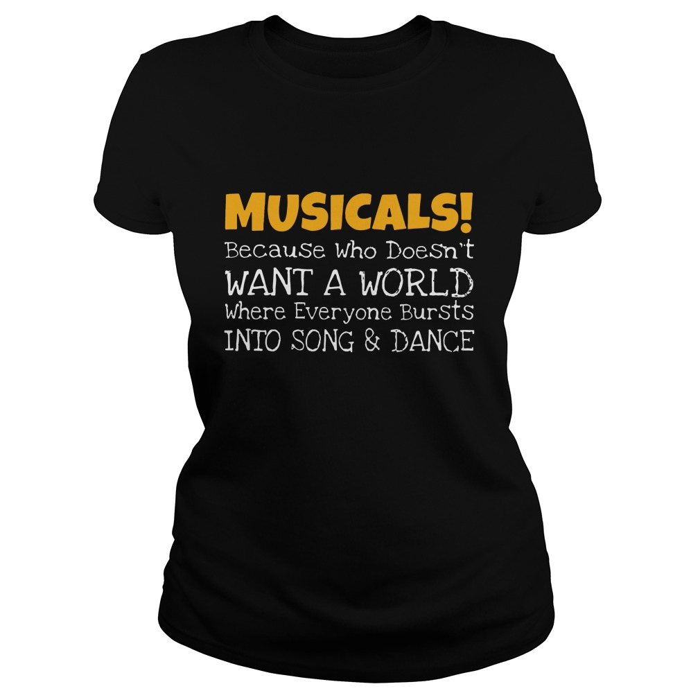 Musicals because who doesn't want a world ladies shirt