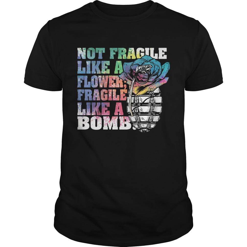 Not fragile like a flower fragile like a bomb rose Guys t shirt