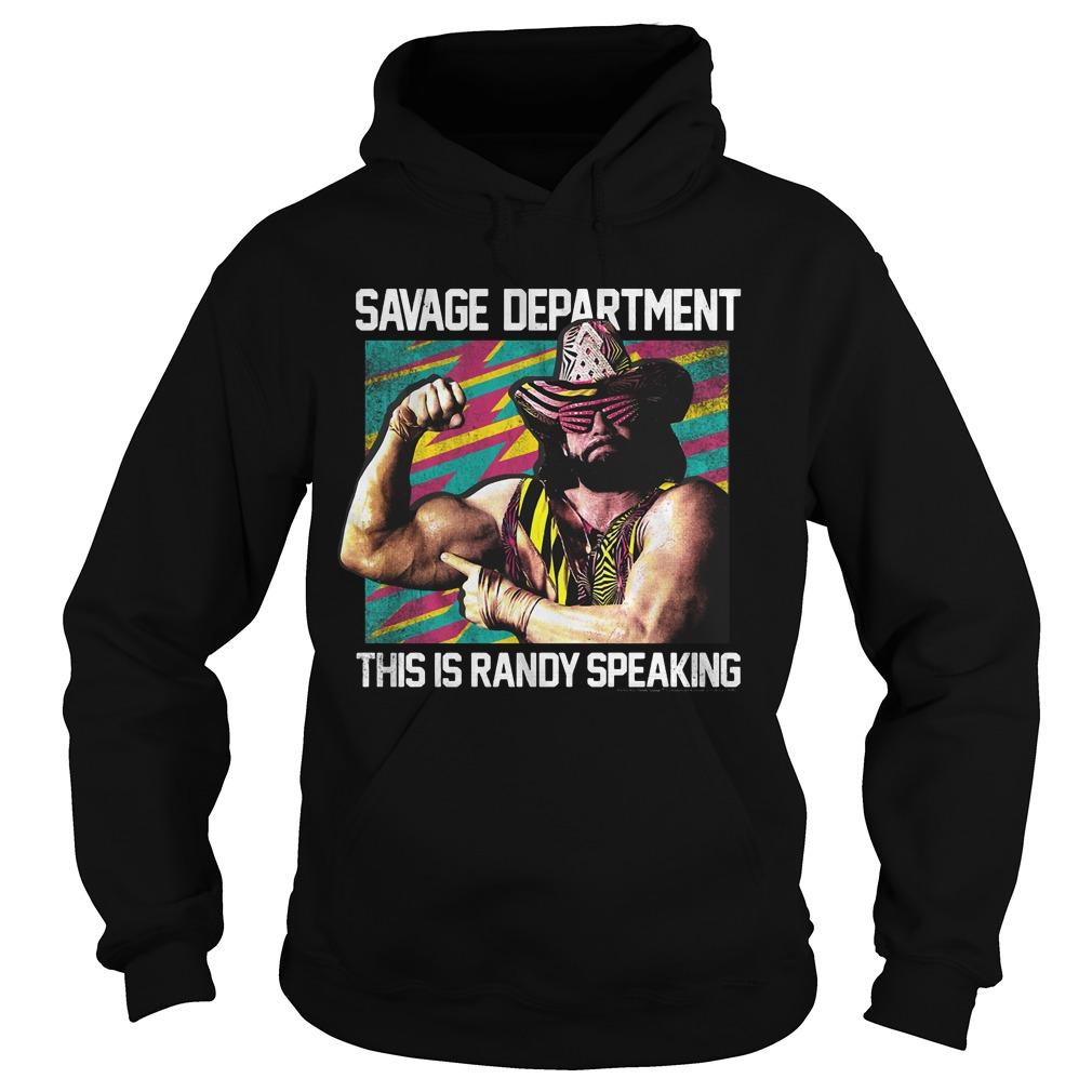 Savage department this is randy speaking hoodie