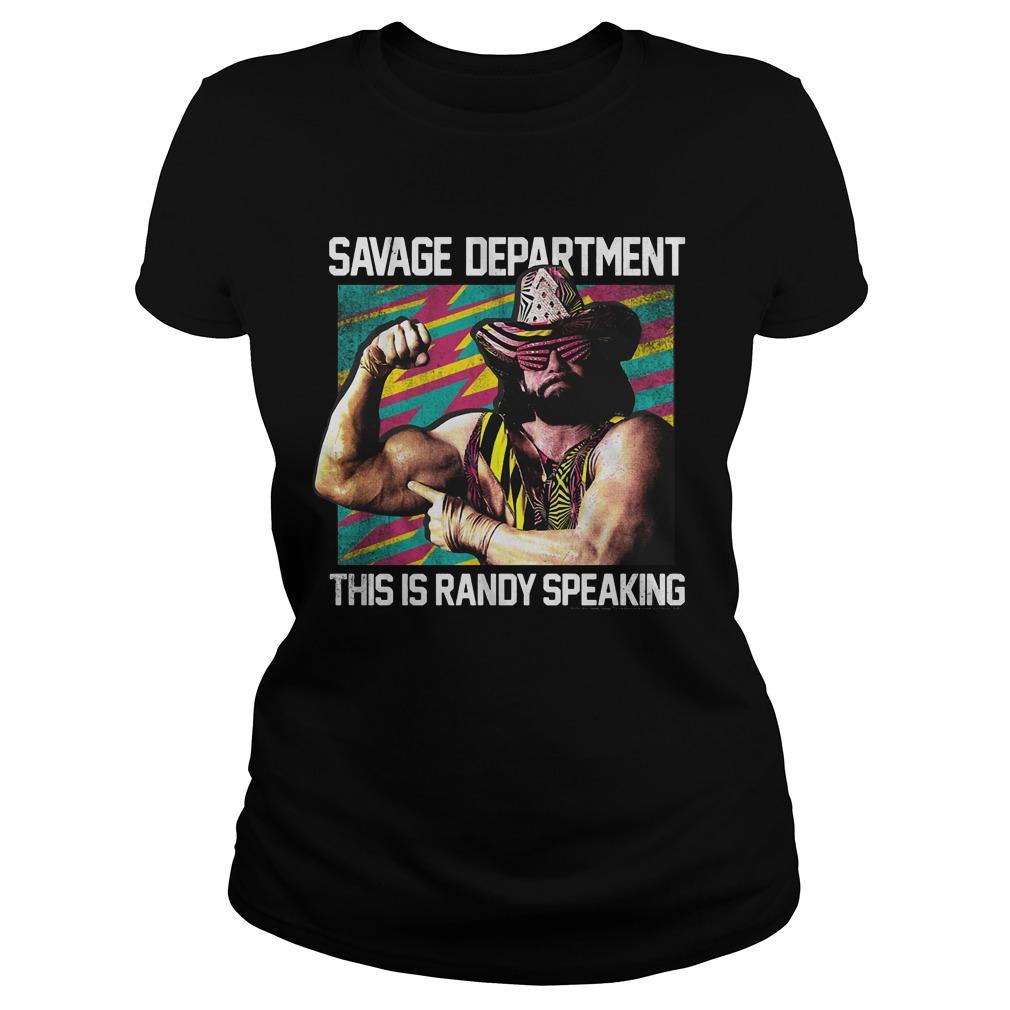 Savage department this is randy speaking ladies shirt