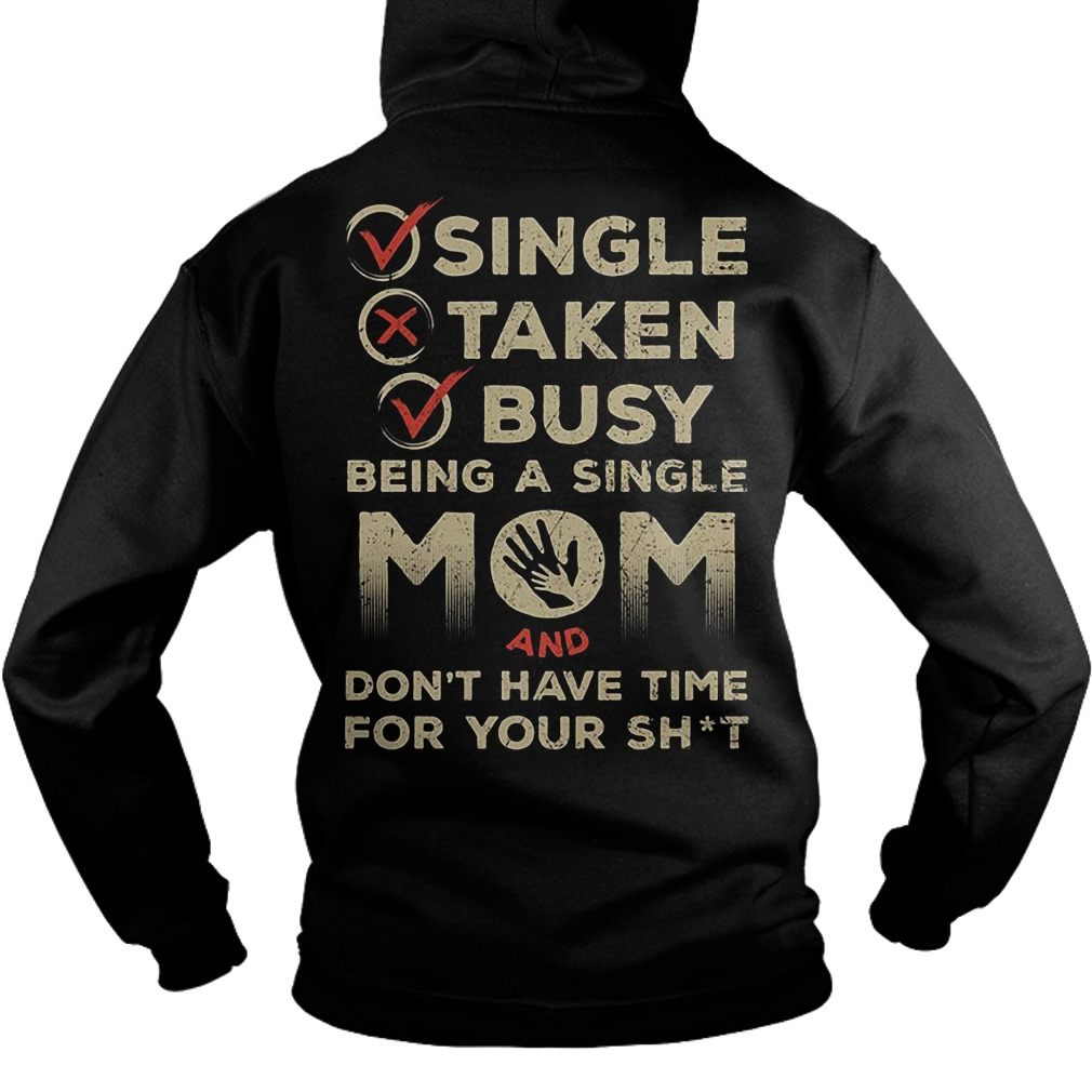 Be a single mom and don't have time for your shit Hoodie