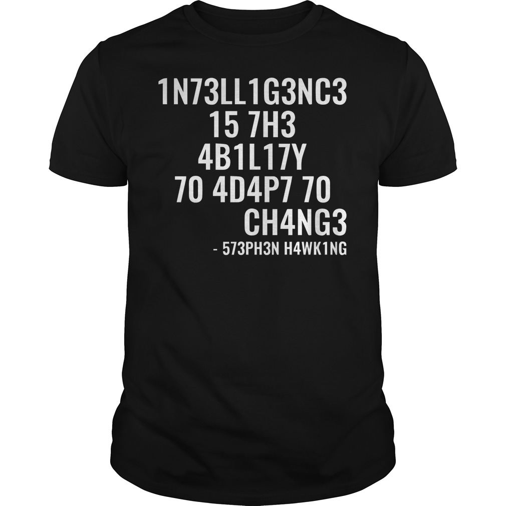 Stephen Hawking Intelligence is the ability to adapt to change shirt