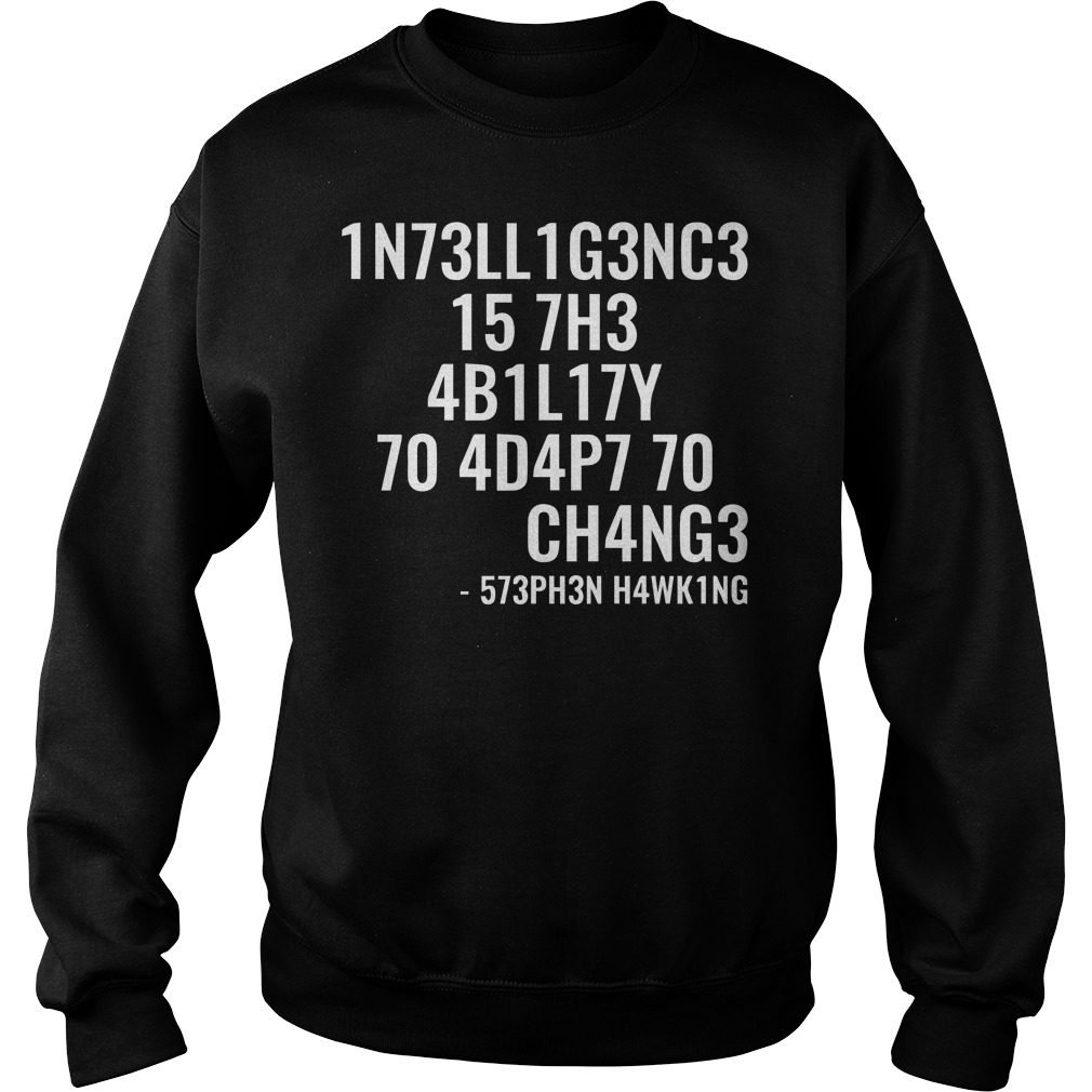 Stephen Hawking Intelligence is the ability to adapt to change Sweater