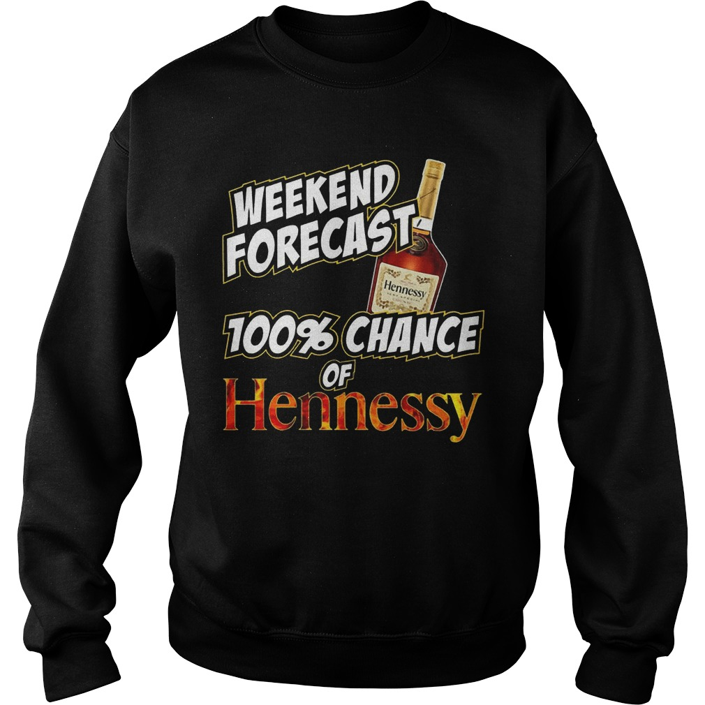 Weekend forecast 100% chance of Hennessy sweater