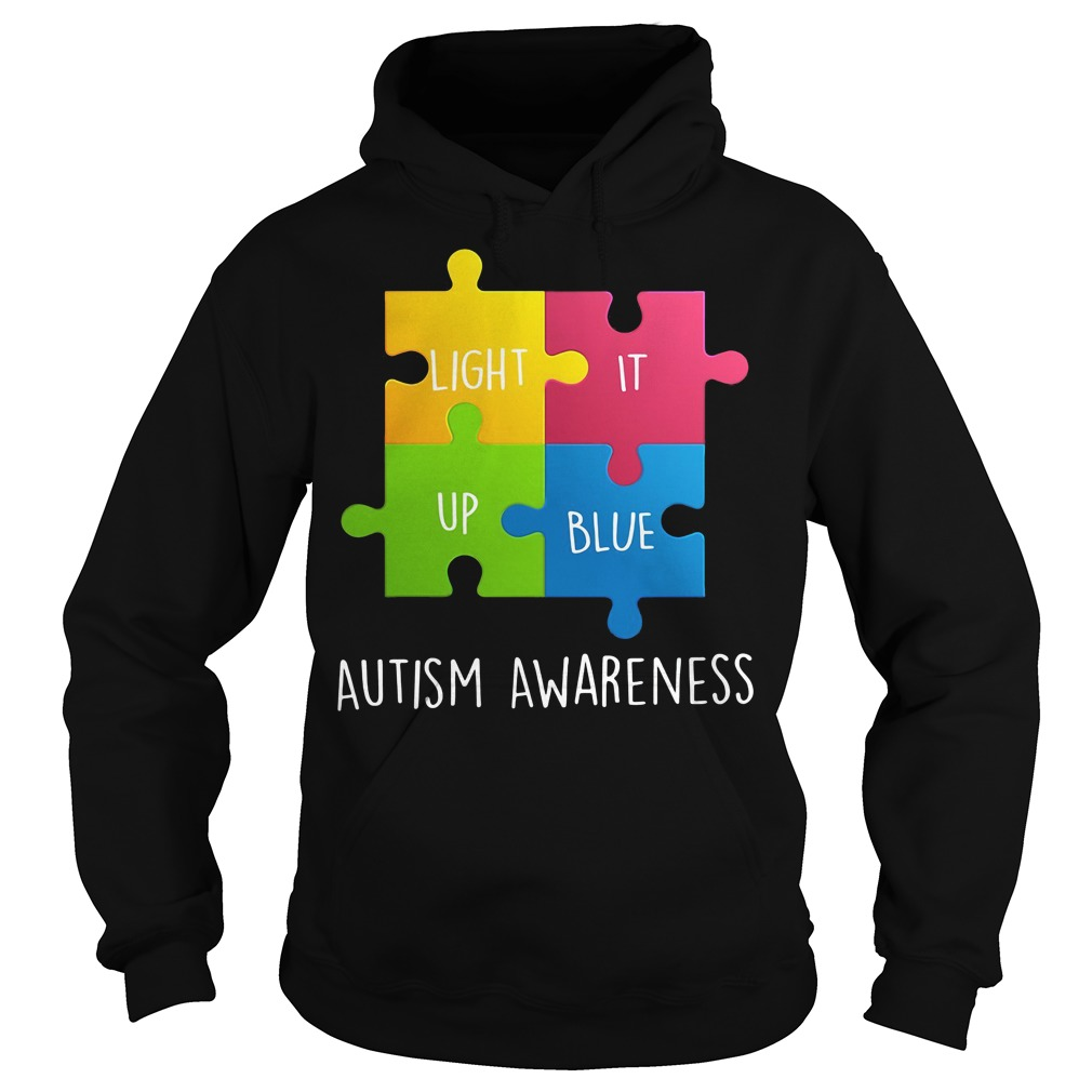 Autism Awareness Light it up Blue Hoodie