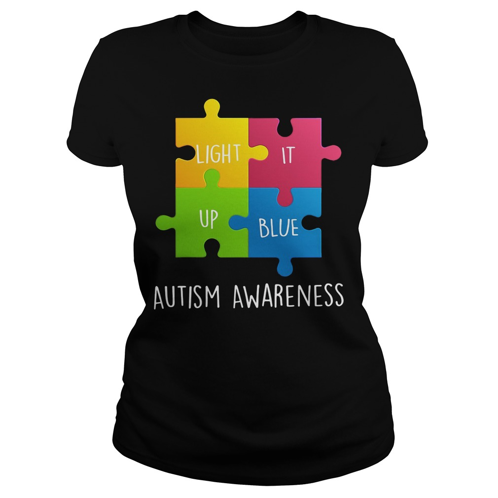 Autism Awareness Light it up Blue Ladies t-shirt