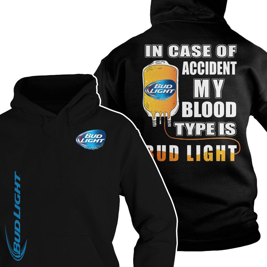 In case of accident my blood type is bud light Hoodie