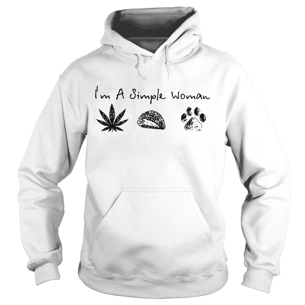 I'm simple woman like weed, tacos and dogs hoodie